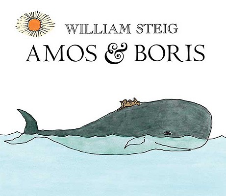 Amos & Boris By Steig, William