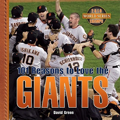 101 Reasons to Love the Giants By Green, David