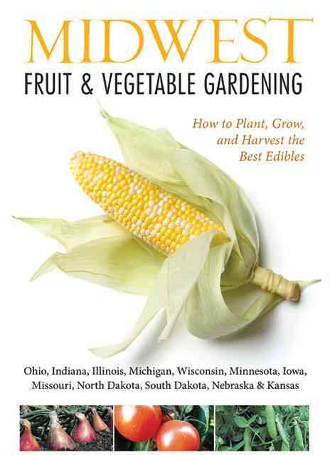 Midwest Fruit & Vegetable Gardening By Elzer-Peters, Katie